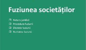 Fuziunea societatilor – Arcadia Hinescu PDF (download, pret, reducere)