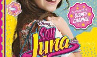 Cartea Disney – Soy Luna. Marea aventura (download, pret, reducere)