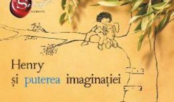 Henry si puterea imaginatiei – Skye Byrne, Nic George PDF (download, pret, reducere)