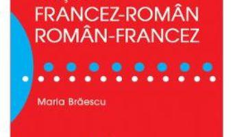 Dictionar francez-roman, roman-francez de buzunar – Maria Braescu PDF (download, pret, reducere)