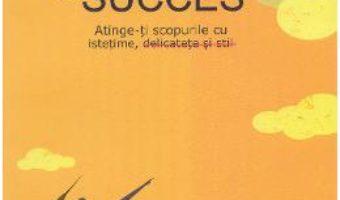 Cartea Ghidul femeii de succes – Mary Hartley (download, pret, reducere)