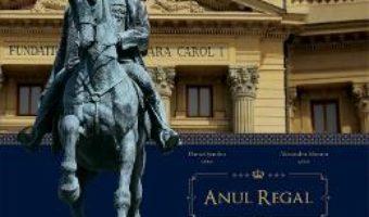 Anul regal – Daniel Sandru, Alexandru Muraru PDF (download, pret, reducere)