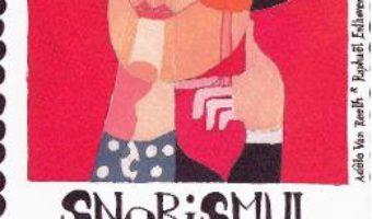 Snobismul, O chestiune de caracter – Adele Van Reeth PDF (download, pret, reducere)
