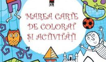 Marea carte de colorat si activitati PDF (download, pret, reducere)