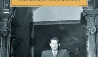 Mihai I, ultimul rege al romanilor – Tatiana Niculescu Bran PDF (download, pret, reducere)