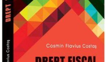Drept Fiscal conform noilor reglementari fiscale 2016 – Cosmin Flavius Costas PDF (download, pret, reducere)