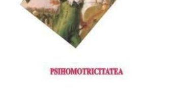 Pret Carte Psihomotricitatea – Constantin Albu, Adriana Albu