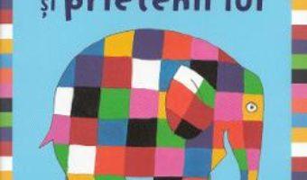Elmer si prietenii lui – David McKee PDF (download, pret, reducere)