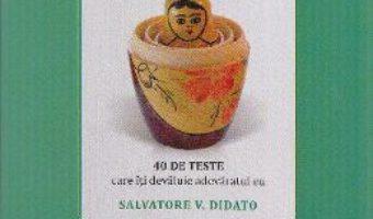 Cartea Cine esti? Testeaza-ti personalitatea – Salvatore V. Didato (download, pret, reducere)