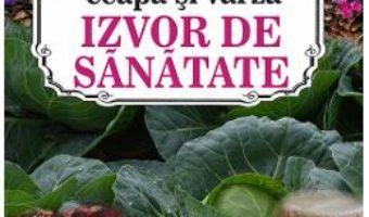 Cartea Usturoiul, ceapa si varza. Izvor de sanatate – Marie-Rose Rouselle (download, pret, reducere)