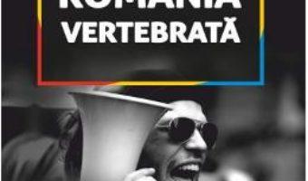 Romania vertebrata – Radu Vancu PDF (download, pret, reducere)