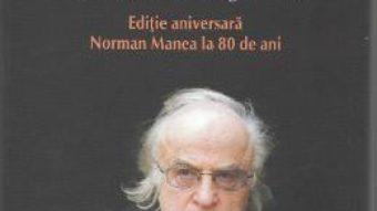Cartea Intoarcerea huliganului (editia aniversara) – Norman Manea (download, pret, reducere)