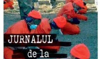 Jurnalul de la guantanamo – Mohamedou Ould Slahi PDF (download, pret, reducere)