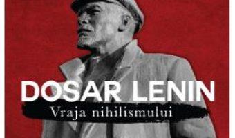 Cartea Dosar Lenin. Vraja nihilismului – Marius Stan, Vladimir Tismaneanu (download, pret, reducere)