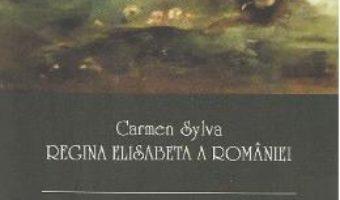 Povestile Pelesului – Carmen Sylva. Regina Elisabeta a Romaniei PDF (download, pret, reducere)