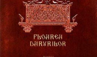 Cartea Floarea darurilor (download, pret, reducere)