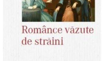 Romance vazute de straini – Vasile Panopol PDF (download, pret, reducere)