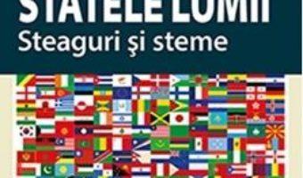 Statele lumii. Steaguri si semne – Balogh Laszlo PDF (download, pret, reducere)