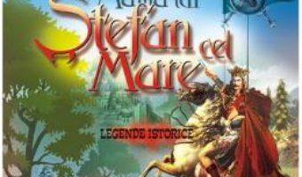 Mama lui Stefan cel Mare. Legende istorice – Dimitrie Bolintineanu PDF (download, pret, reducere)