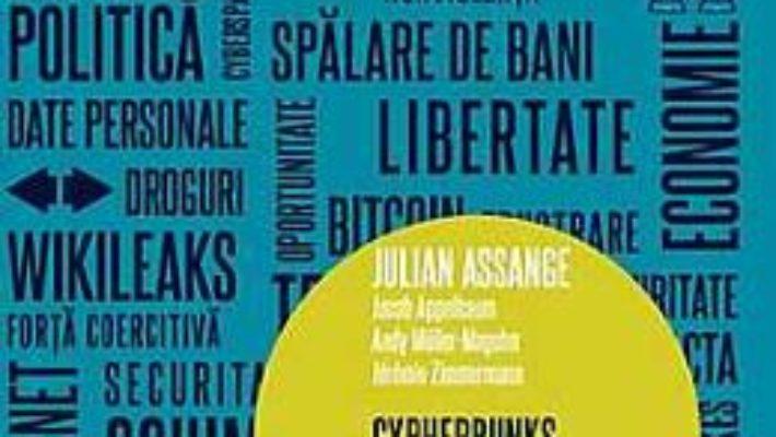 Cypherpunks. Libertatea si viitorul internetului – Julian Assange PDF (download, pret, reducere)