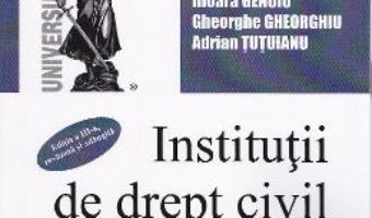 Cartea Institutii de drept civil. Curs selectiv pentru licenta ed.3 – Sache Neculaescu, Livia Mocanu (download, pret, reducere)