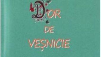 Cartea Dor de vesnicie – Costica Moroianu (download, pret, reducere)
