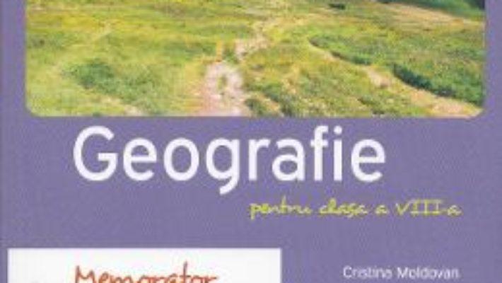 Memorator de geografie. Clasa a VIII-a – Cristina Moldovan PDF (download, pret, reducere)