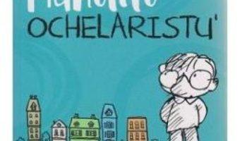Manolito Ochelaristu' – Elvira Lindo PDF (download, pret, reducere)