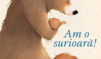 Am o surioara! – Catherine Leblanc, Eve Tharlet PDF (download, pret, reducere)