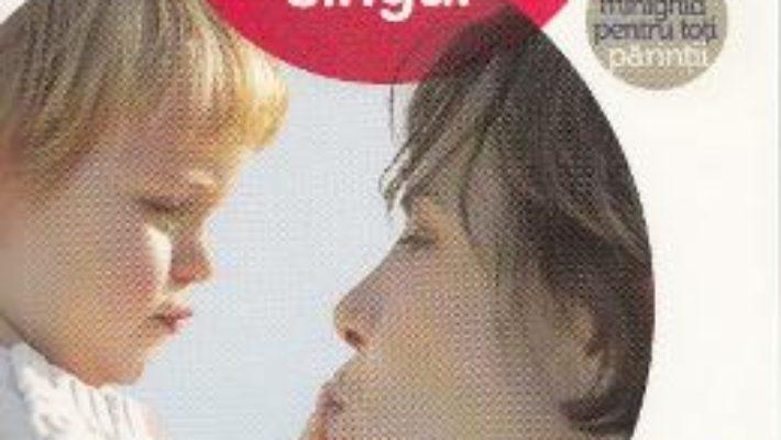 Cum sa te descurci ca parinte singur – Madeleine Deny PDF (download, pret, reducere)