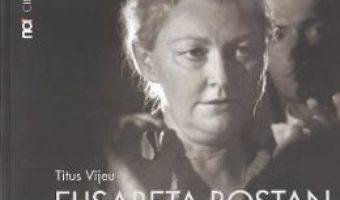 Elisabeta Bostan. Imaginarium sau filmul in imparatia candorii – Titus Vijeu PDF (download, pret, reducere)