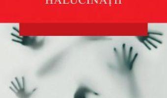 Halucinatii – Oliver Sacks PDF (download, pret, reducere)