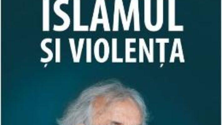 Islamul si violenta – Adonis in dialog cu Houria Abdelouahed PDF (download, pret, reducere)