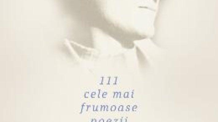 Cartea 111 cele mai frumoase poezii – Radu Stanca (download, pret, reducere)
