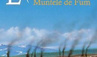 Exploratorii. Vol. 3: Muntele de fum – Erin Hunter PDF (download, pret, reducere)