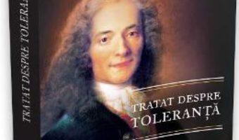 Cartea Tratat despre toleranta – Voltaire (download, pret, reducere)