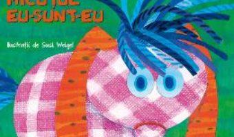 Micutul Eu-Sunt-Eu – Mira Lobe PDF (download, pret, reducere)