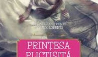 Printesa plictisita – Maria Jesus Lorente, Antonio Lorente PDF (download, pret, reducere)