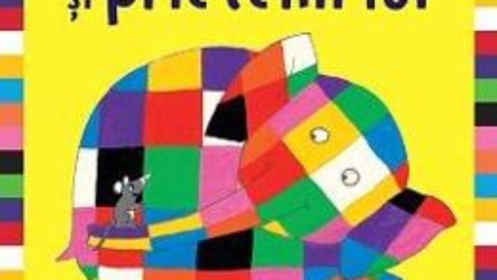 Cartea Elmer si prietenii lui – David McKee (download, pret, reducere)