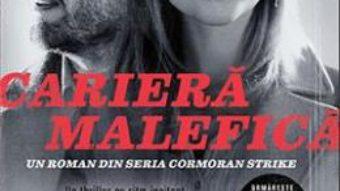 Cariera malefica – Robert Galbraith PDF (download, pret, reducere)
