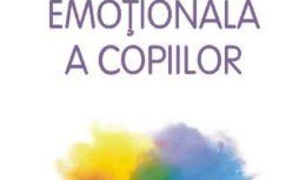 Cartea Inteligenta emotionala a copiilor ed.2016 – Lawrence E. Shapiro (download, pret, reducere)