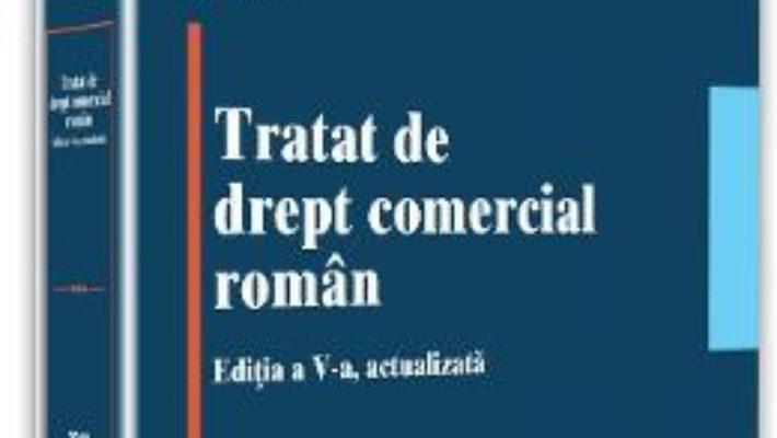 Cartea Tratat de drept comercial roman ed.5 – Stanciu D. Carpenaru (download, pret, reducere)