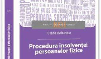 Cartea Procedura insolventei persoanelor fizice – Csaba Bela Nasz (download, pret, reducere)