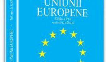Cartea Manualul Uniunii Europene ed.6 – Augustin Fuerea (download, pret, reducere)