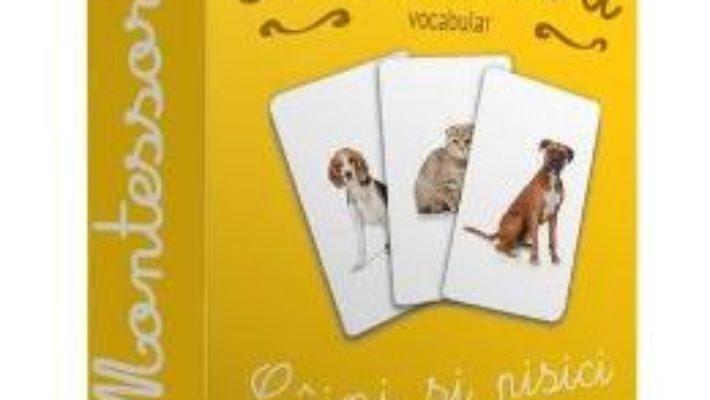 Cartea Montessori – Vocabular: Caini si pisici (download, pret, reducere)