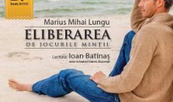 Pret Carte CD Eliberarea de jocurile mintii – Marius Mihai Lungu