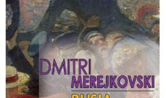 Rusia bolnava – Dmitri Merejkovski PDF (download, pret, reducere)