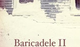 Baricadele II – Andrei Craciun PDF (download, pret, reducere)