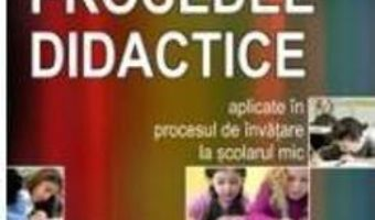 Cartea Metode si procedee didactice – Irina-Vasilica Kincses (download, pret, reducere)