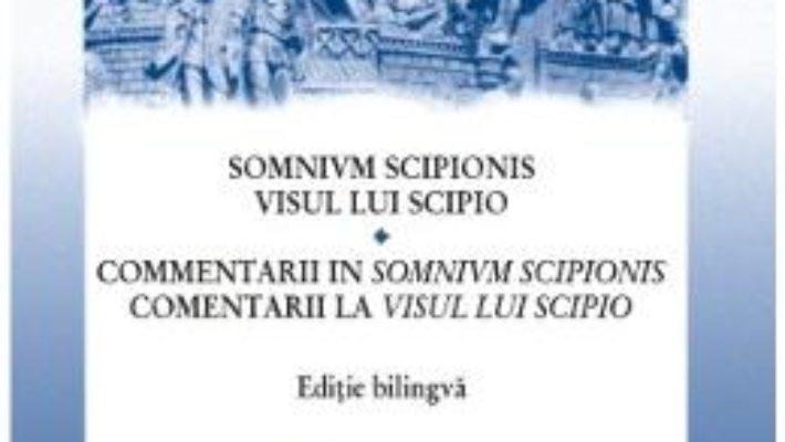 Cartea Visul lui Scipio. Somnivm Scipionis – Marcus Tullius Cicero (download, pret, reducere)